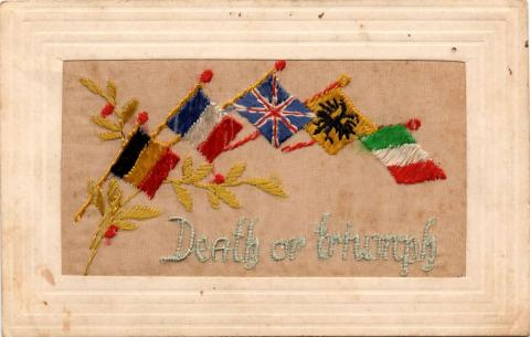 Embroidered postcard depicting the words 'Death or Triumph' with Belgian flag, French flag, Union Jack, yellow flag with black eagle and Italian flag