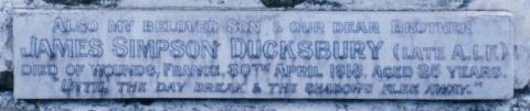Memorial on parents gravestone - Berkeley Pioneer Cemetery Inscription reads Also my beloved son and our dear Brother James Simspon Ducksbury Late AIF  Died of wounds, France, 30th April 1918, Aged 25 Years Until the day break and the shadows flee away